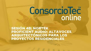 Sesión 4B: NORTEK  - Proficient Audio: Altavoces Arquitectónicos para los Proyectos Residenciales