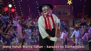 Jeena Yahan Marna Yahan (Mukesh) - Karaoke by DurhamDesi