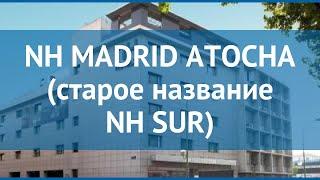 NH MADRID ATOCHA (стара назва NH SUR) 3 Мадрид – НХ МАДРИД АТОЧА (стара назва НХ СУР) Мадрид