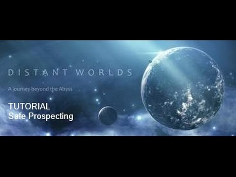 DISTANT WORLDS TUTORIAL: How to prospect safely in extreme conditions