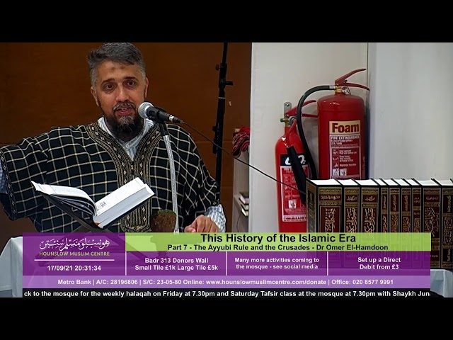 The History of the Islamic Era -Part 7 - The Ayyubi Rule and the Crusades - Dr Omer El-Hamdoon