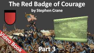 Part 3 - The Red Badge of Courage Audiobook by Stephen Crane (Chs 13-18)