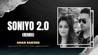 Adhyayan Summan - Soniyo 2.0 | Remix | AMAN SANJOG | Ft. Maera Mishra | Latest Hits 2019 | New Song