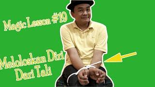 TUTORIAL SULAP MELEPASKAN DIRI DARI TALI - MAGIC LESSON #19