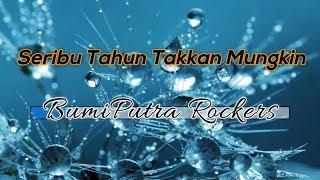 [Tanpa Vokal] ♬ BumiPutra Rockers (BPR) - Seribu Tahun Takkan Mungkin ♬ +Lirik Lagu [Midi Karaoke]