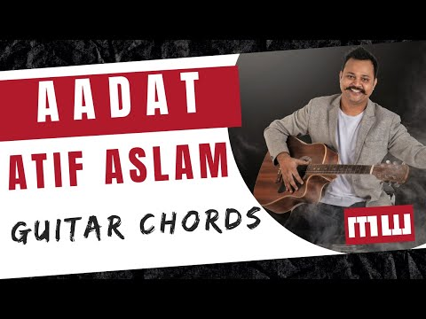 Aadat song | Guitar chords | Best song | Easiest chords