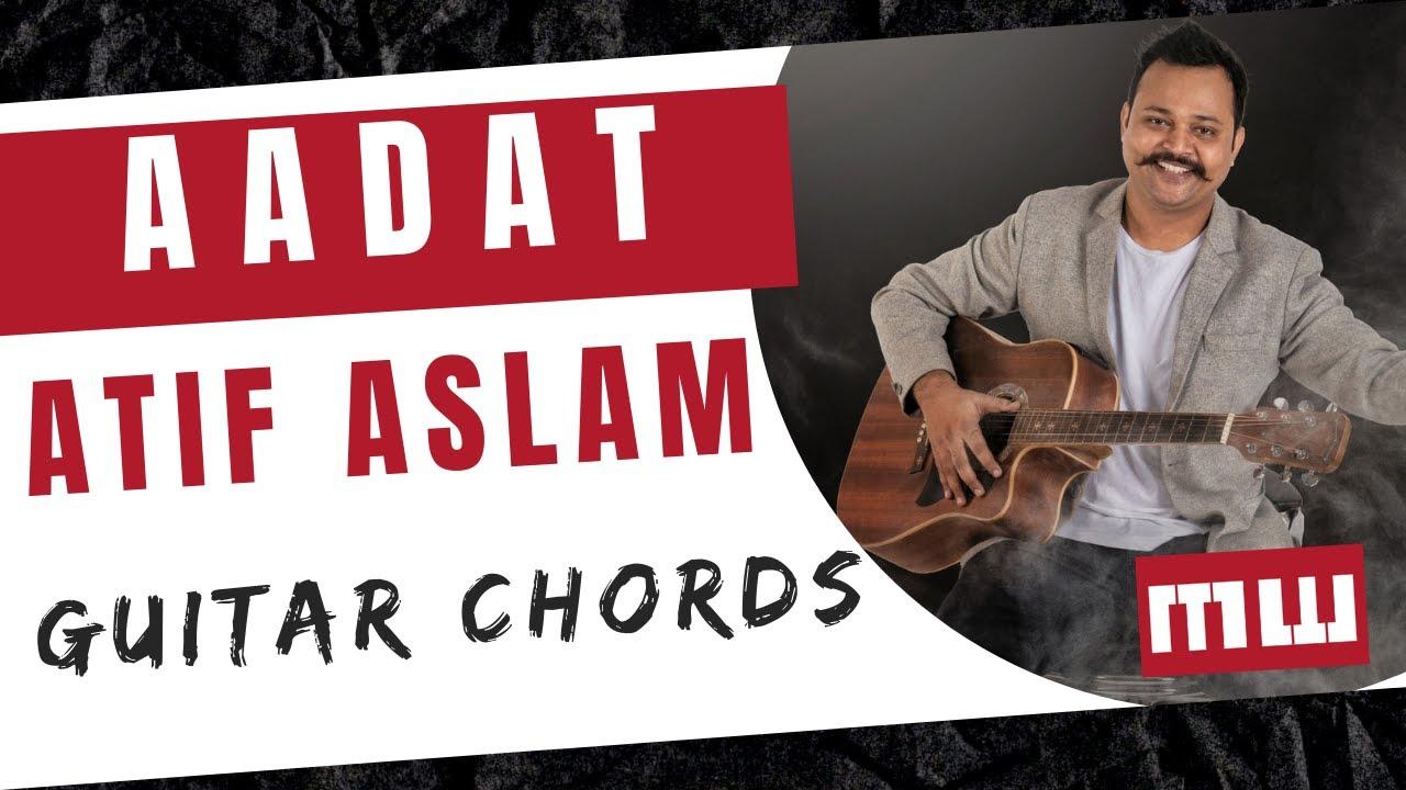 Aadat Guitar Lesson Guitar Chords Simple Guitar Lesson Must
