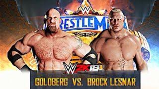 WWE 2K18 - Brock Lesnar vs Goldberg Wrestlemania 33 Match!