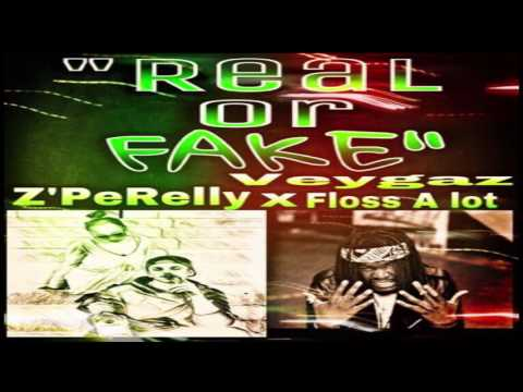 Z'PeRelly x Veygaz Floss A Lot - Real or Fake