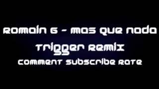 Romain G  - Mas Que Nada - Trigger Remix HOUSE
