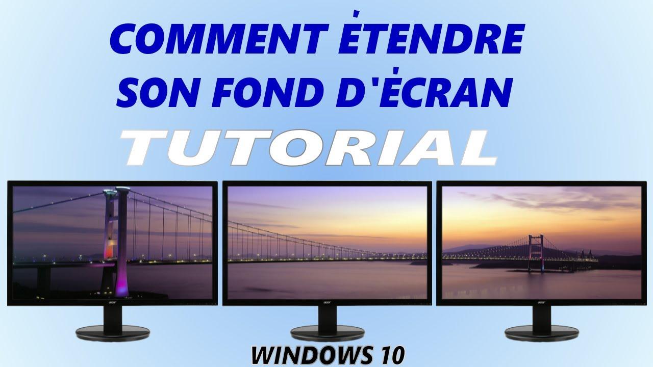 Tuto comment tendre son fond d 39 cran avec 2 ou 3 crans for Fond ecran youtube