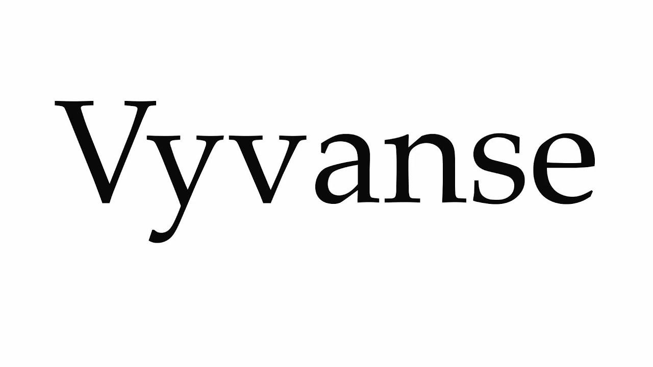 How to Pronounce Vyvanse