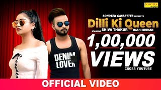 Dilli ki Queen | Shiva Thakur, Rashi Dhiman | Most Popular Songs 2019 | Sonotek