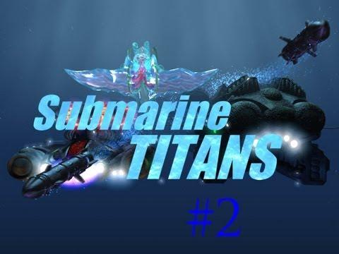 Let's Play: Submarine Titans Part 2  