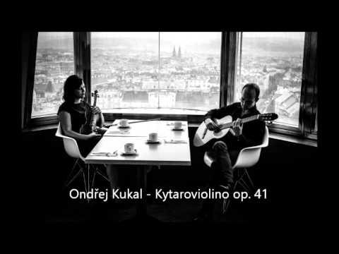 Ondřej Kukal - Kytaroviolino op. 41