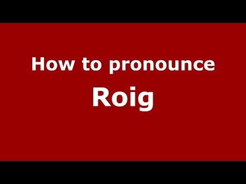 How to pronounce Roig (Spanish/Argentina) - PronounceNames.com