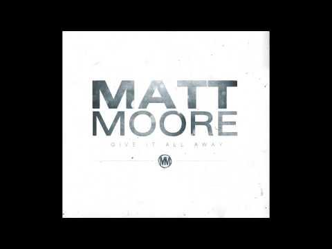 Matt Moore - Heart Wide Open