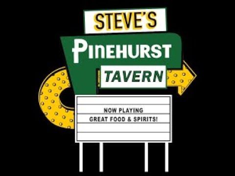 Steves Pinehurst Tavern and The Cactus Gang!