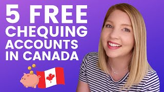 No-Fee Banks in Canada - 5 Free Chequing Accounts to Check Out