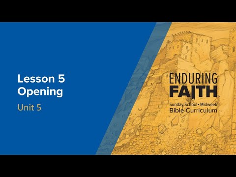 Lesson 5 Opening | Enduring Faith Bible Curriculum - Unit 5