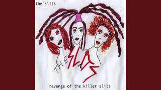 Provided to YouTube by Cargo Kill Them Wtih love · The Slits Reveng...
