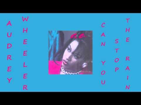Audrey Wheeler - Can you stop the Rain 1991