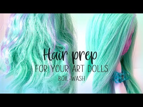 Hair Prep - How To Fix Art Doll Hair, OOAK Boil Wash