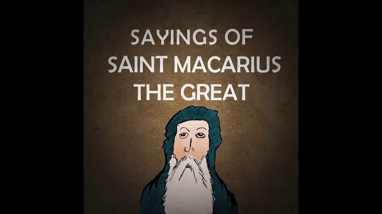 Sayings of Saint Macarius the great (Part I)