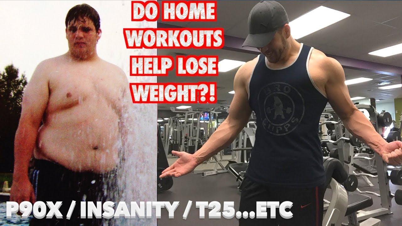 Home Workouts For Weight Loss (P90x, Insanity, T25, etc   )
