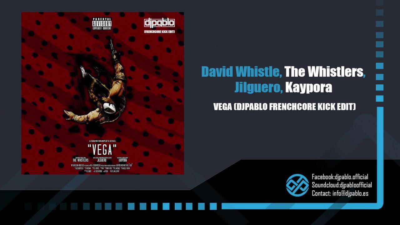 David Whistle, The Whistlers, Jilguero, Kaypora - Vega (Massive Disorder Frenchcore Kick Edit)