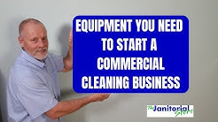 Equipment you need to start a commercial cleaning business