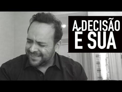 Sua vida vai mudar se você quiser a decisão é sua - O dia D