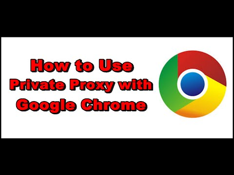 How to Use Private Proxy with Google Chrome