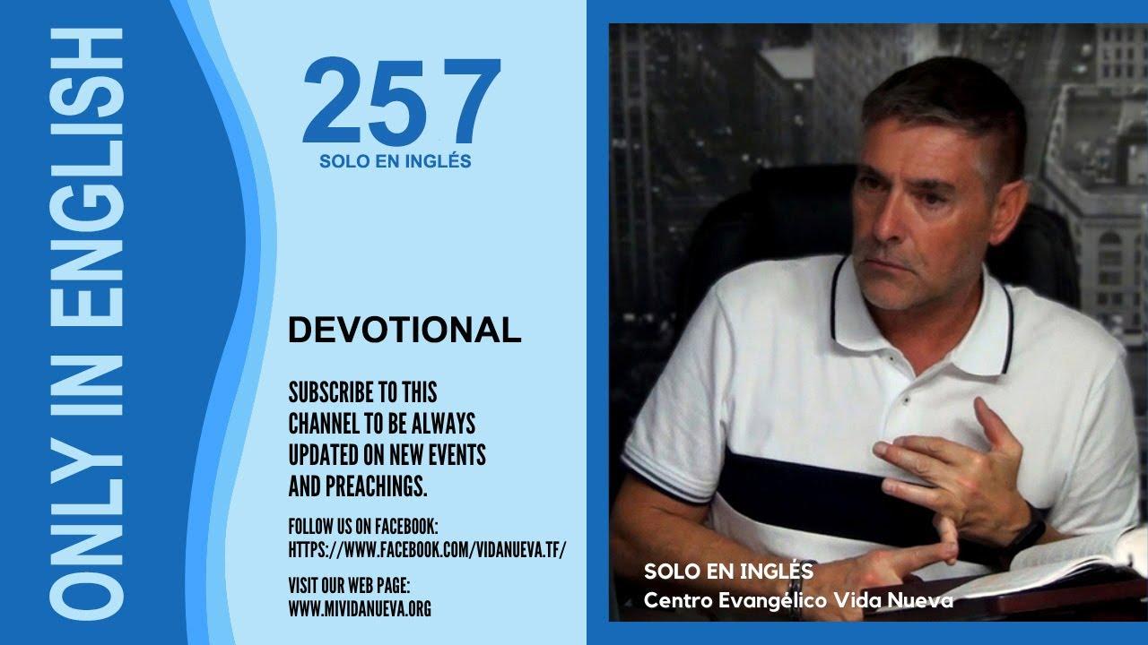 Solo en inglés / Only in English / Devotional 257 -  Pastor José Manuel Sierra