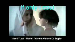 """Annem"" Islamic World Version Song, Turkish  Indonesian & Malay , English and Marokoan Version"