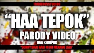 "MeerFly - ""HAA TEPOK"" ( PARODY HAA KEROPOK ) ft FRANCIS ROMAN"