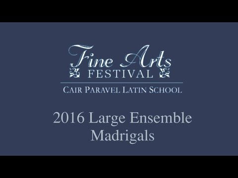 2016 Fine Arts Festival Cair Paravel Latin School Large Ensemble - Madrigals