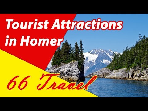 List 8 Tourist Attractions in Homer, Alaska | Travel to United States
