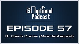 The Co-Optional Podcast Ep. 57 Ft. Miracleofsound [strong language]