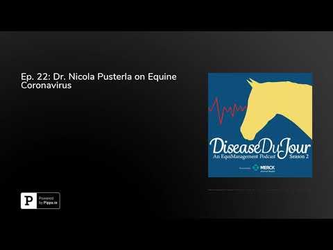Ep. 22: Dr. Nicola Pusterla On Equine Coronavirus