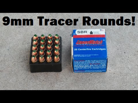 9MM TRACERS!