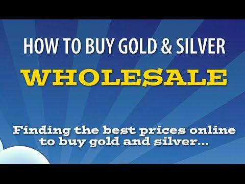 How To Buy Gold & Silver Wholesale Everyday
