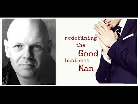 Redefining the Good Businessman with Walter Zajac of the Conscious Business Chamber of Commerce