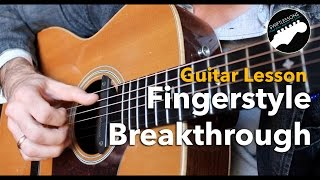 Fingerstyle Breakthrough Guitar Lesson - Four Beginner Friendly Patterns
