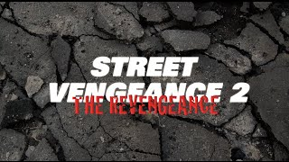 Street Vengeance 2: The Revengeance