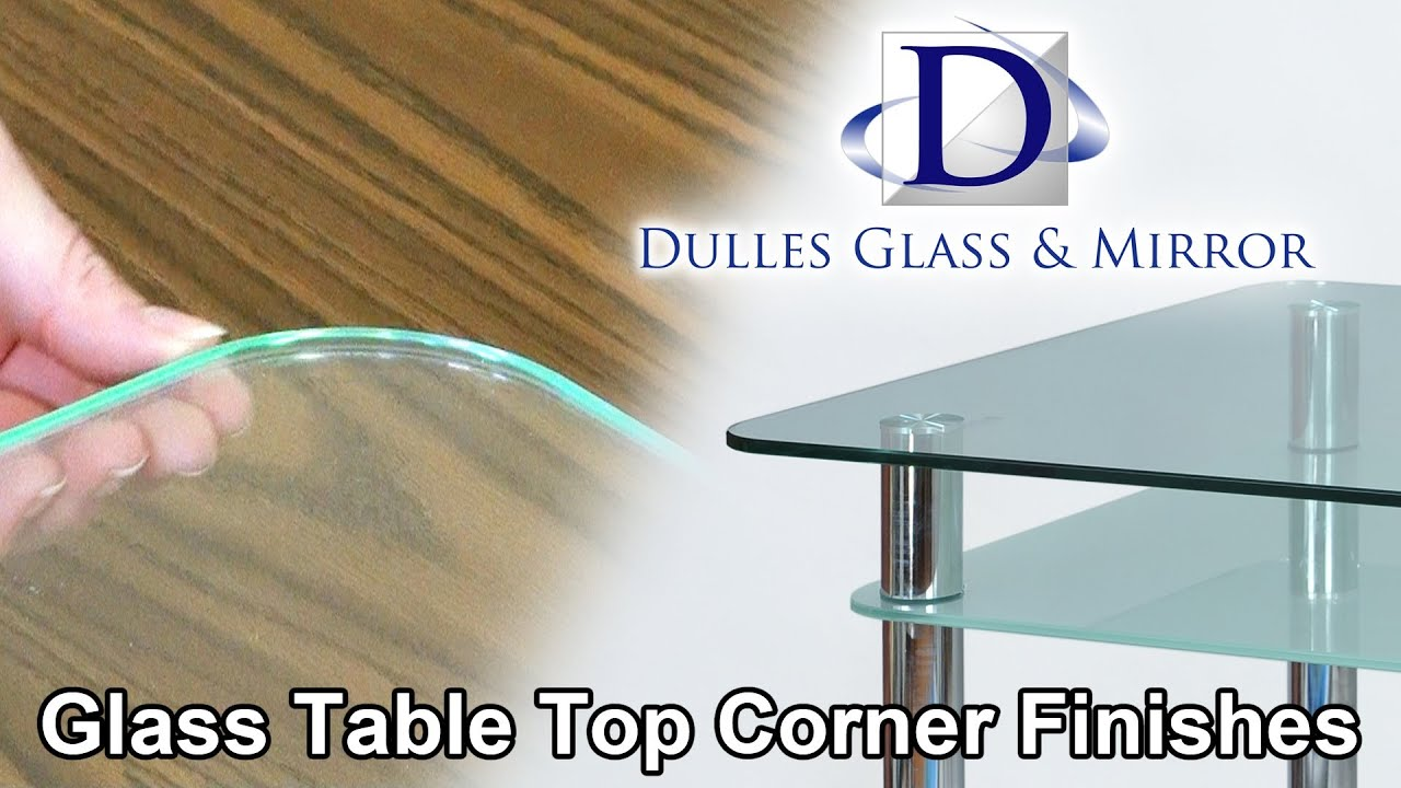 Dulles Glass U0026 Mirror | Glass Table Top Corner Finishes