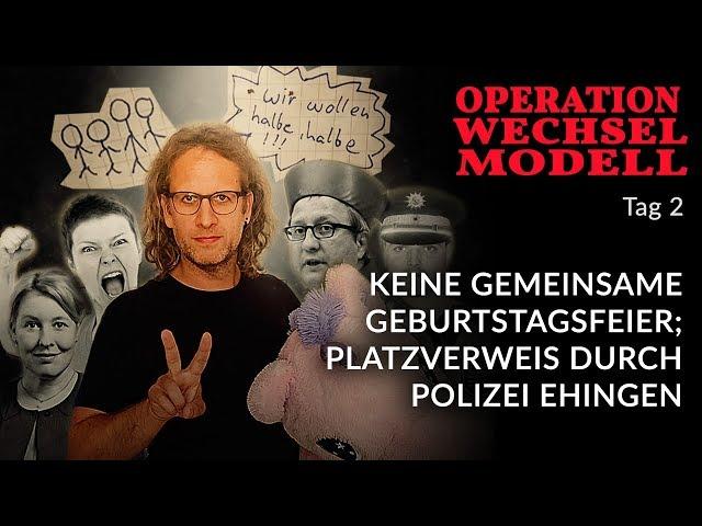 Wechselmodell Tag 2: Keine gemeinsame Geburtstagsfeier; Platzverweis durch Polizei Ehingen