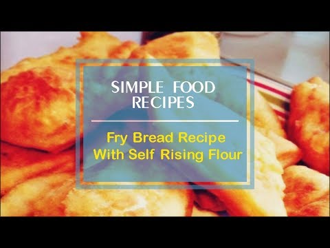 Fry Bread Recipe With Self Rising Flour