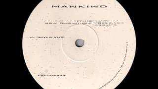 Mankind - Low Radiation