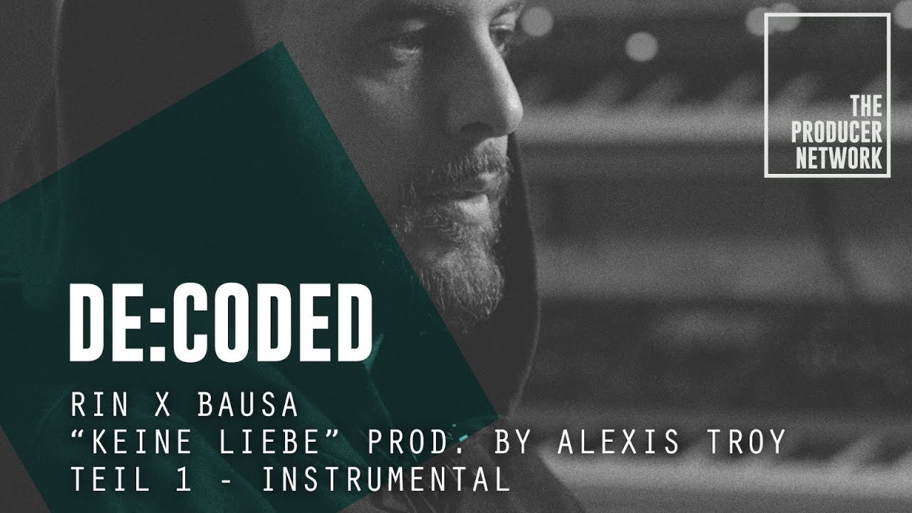 """Download De:Coded – RIN x Bausa """"Keine Liebe"""" (prod. Alexis Troy) – 1. Instrumental 